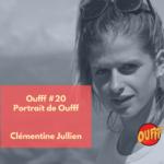 Oufff - Episode 20 - Clémentine Jullien